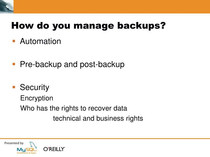 How do you manage backups?