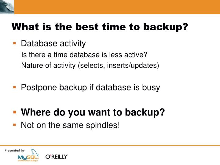 What is the best time to backup?
