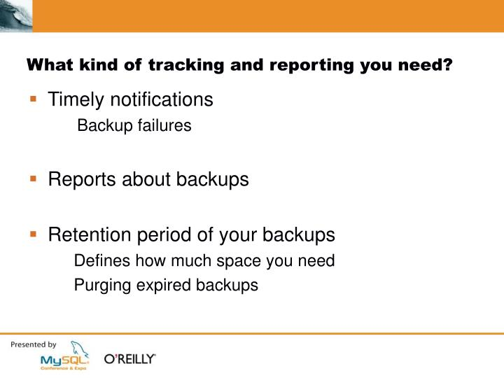 What kind of tracking and reporting you need?