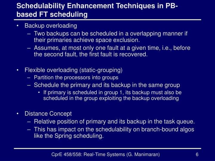 Schedulability Enhancement Techniques in PB-based FT scheduling