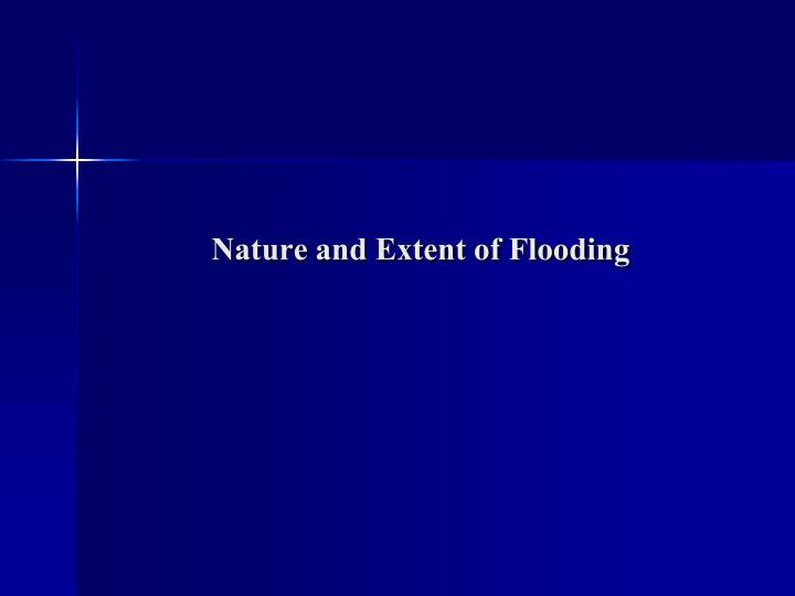 Nature and extent of flooding