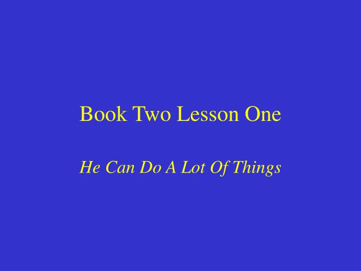 Book two lesson one