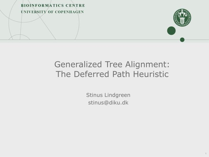 generalized tree alignment the deferred path heuristic