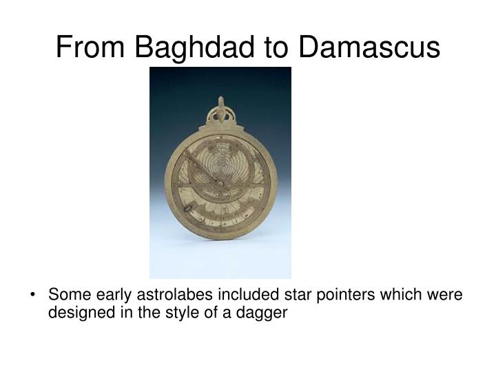 From Baghdad to Damascus