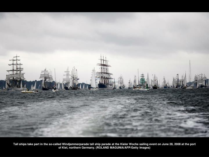 Tall ships take part in the so-called Windjammerparade tall ship parade at the Kieler Woche sailing event on June 28, 2008 at the port of Kiel, northern Germany. (ROLAND MAGUNIA/AFP/Getty Images)