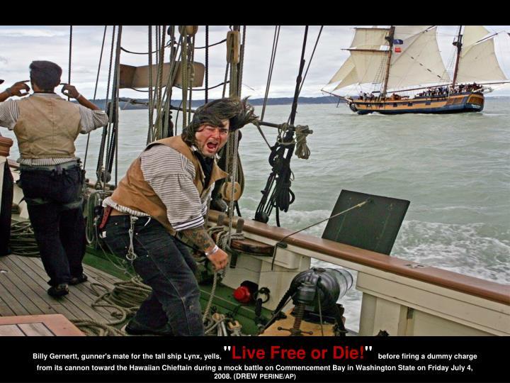 Billy Gernertt, gunner's mate for the tall ship Lynx, yells