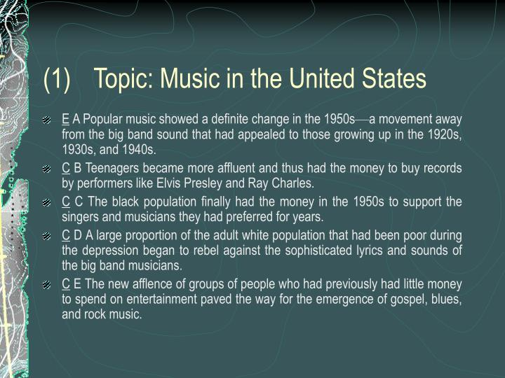 (1)	Topic: Music in the United States