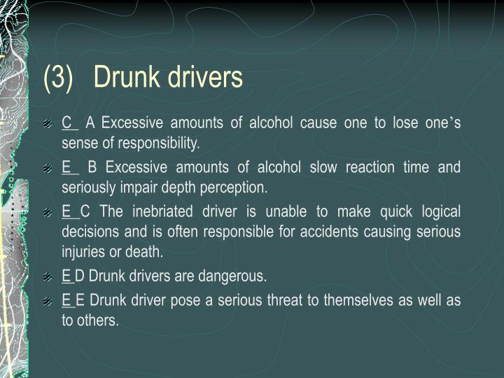 (3)	Drunk drivers
