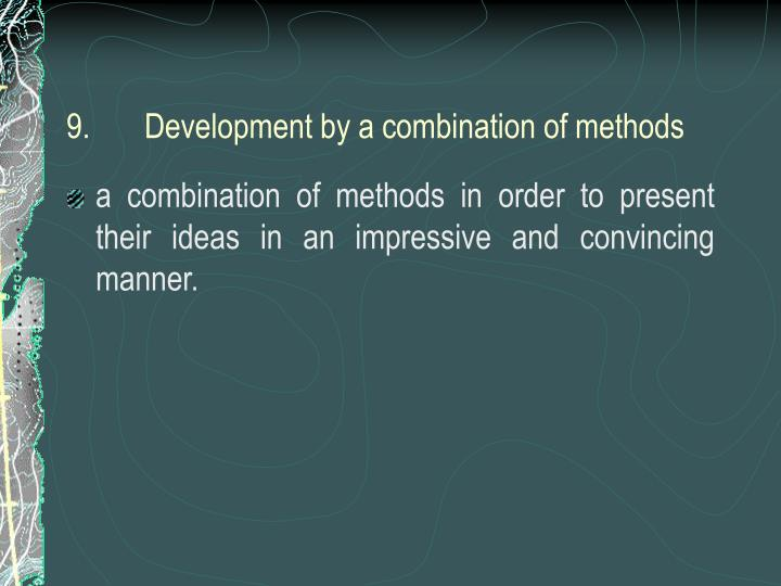 9.	Development by a combination of methods