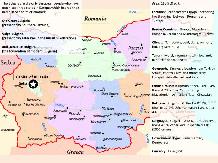 The Bulgars are the only European people who have organised three states in Europe, which beared their name in one form or another