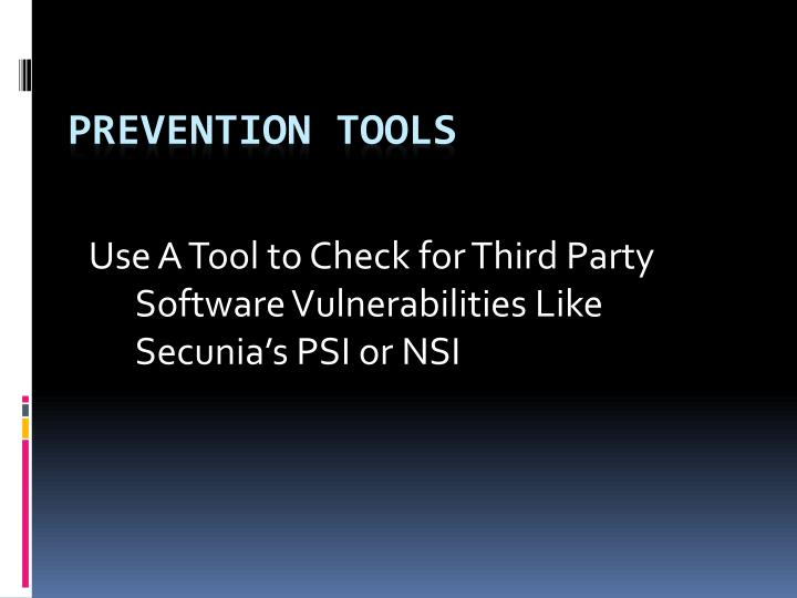 Use A Tool to Check for Third Party Software Vulnerabilities Like Secunia's PSI or NSI