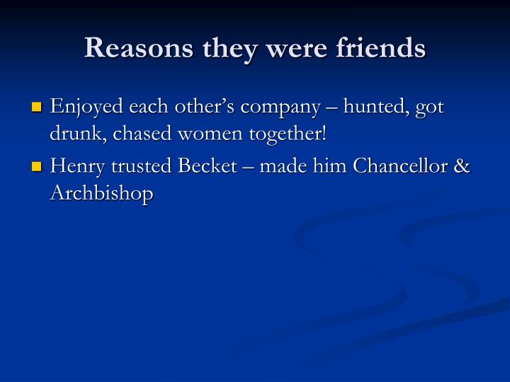 Reasons they were friends