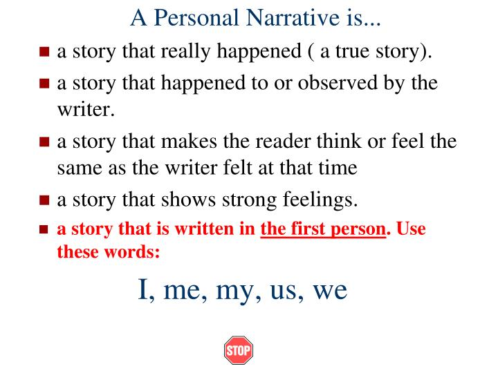 A Personal Narrative is...