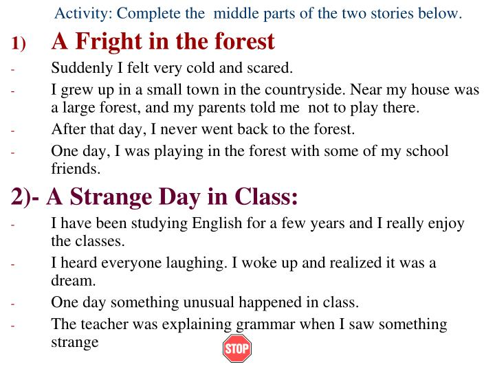 Activity: Complete the  middle parts of the two stories below.