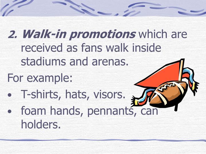 Walk-in promotions