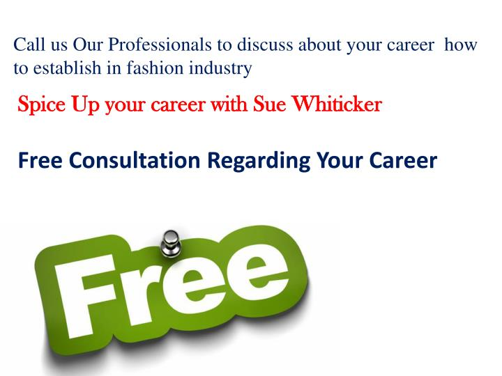 Call us Our Professionals to discuss about your career  how to establish in fashion industry