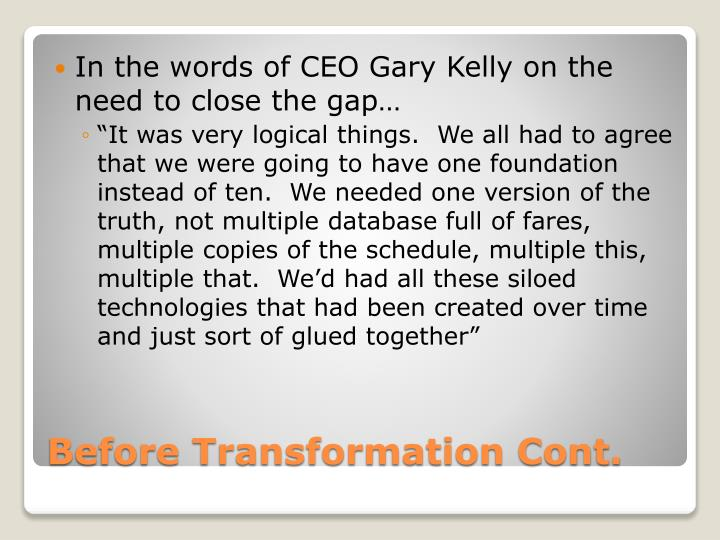 In the words of CEO Gary Kelly on the need to close the gap…
