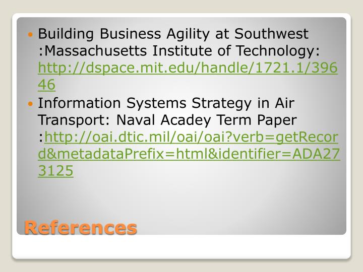 Building Business Agility at Southwest :Massachusetts Institute of Technology: