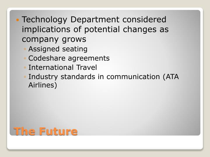 Technology Department considered implications of potential changes as company grows