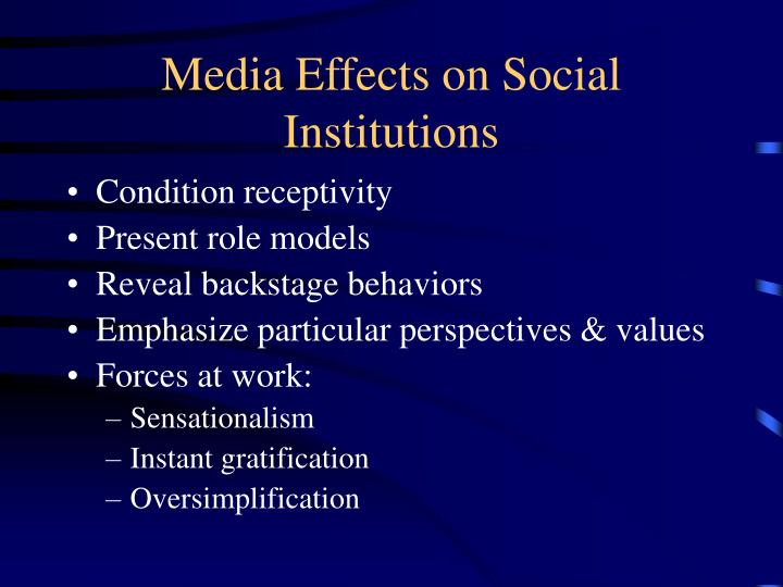 Media Effects on Social Institutions
