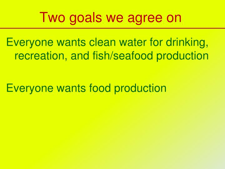Two goals we agree on