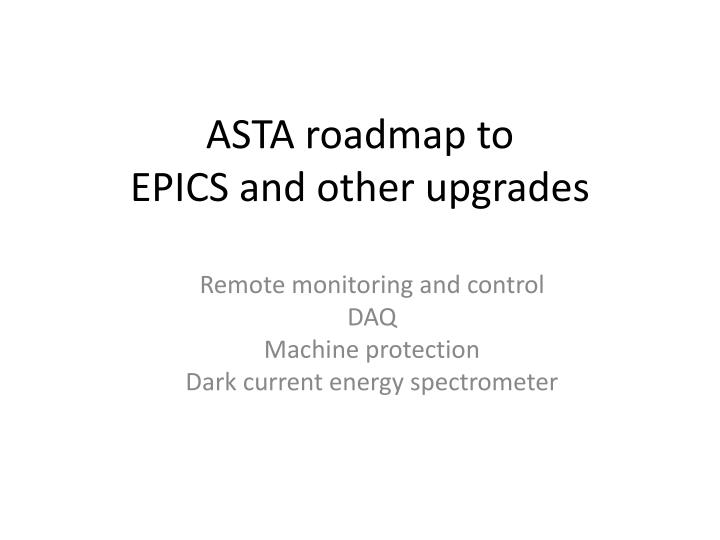 asta roadmap to epics and other upgrades
