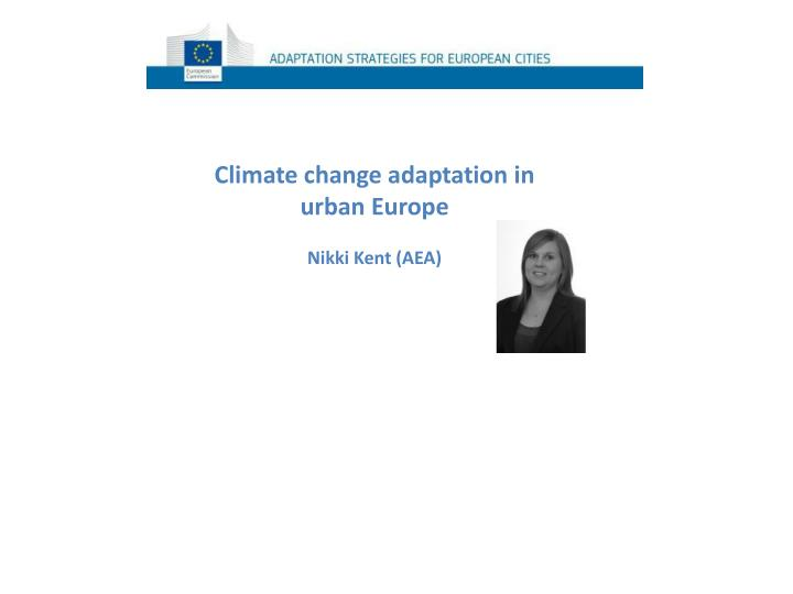 Climate change adaptation in urban Europe