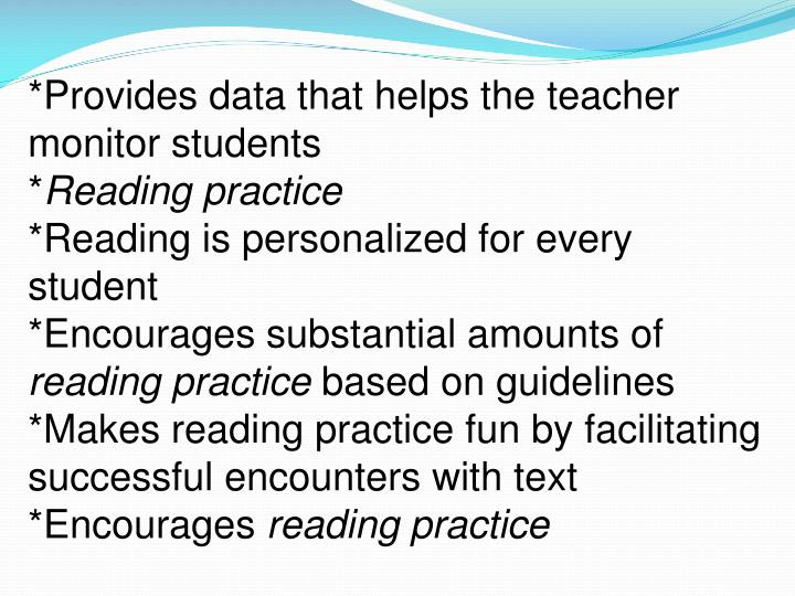 *Provides data that helps the teacher monitor students
