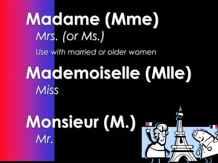 Madame (Mme)