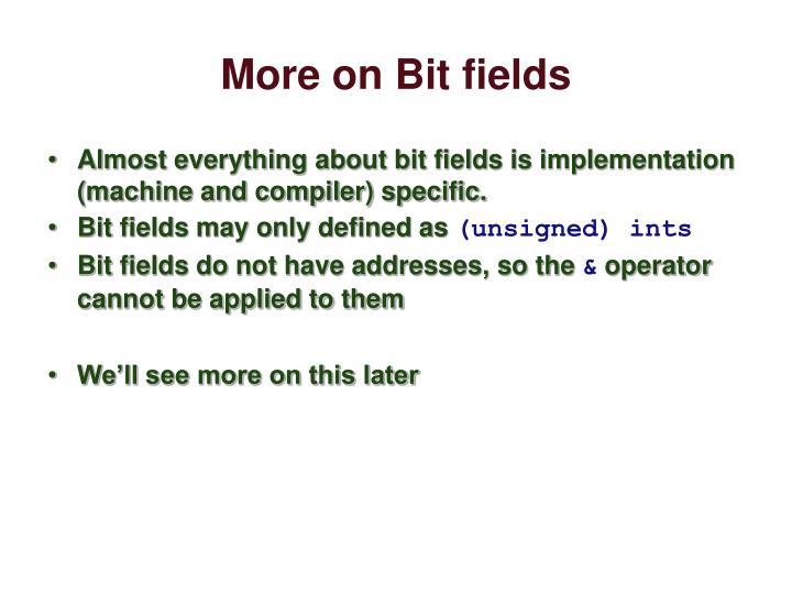 More on Bit fields