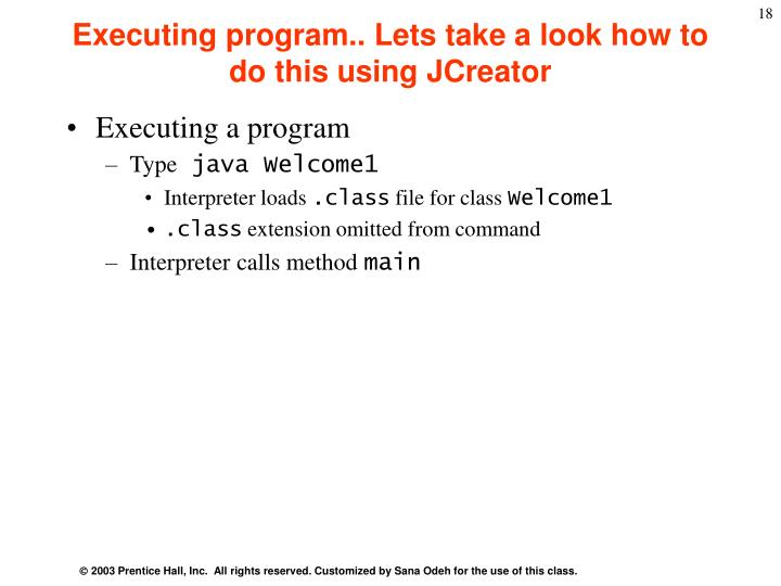 Executing program.. Lets take a look how to do this using JCreator
