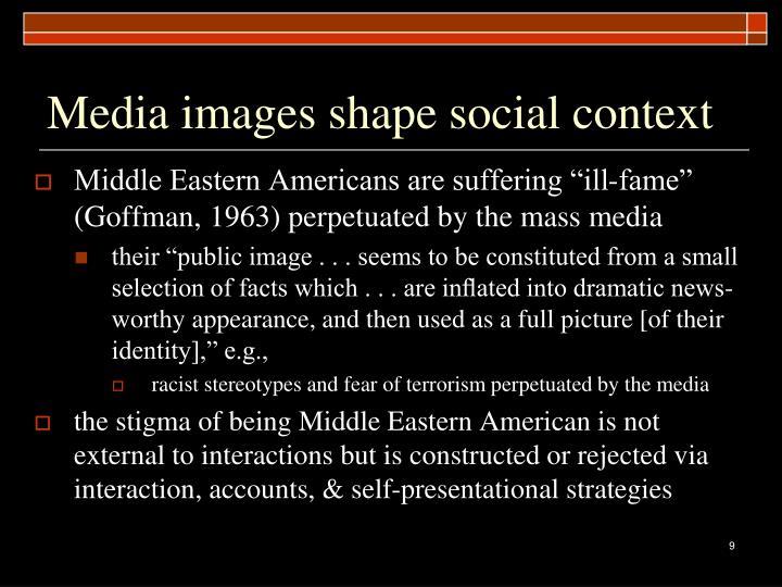 Media images shape social context