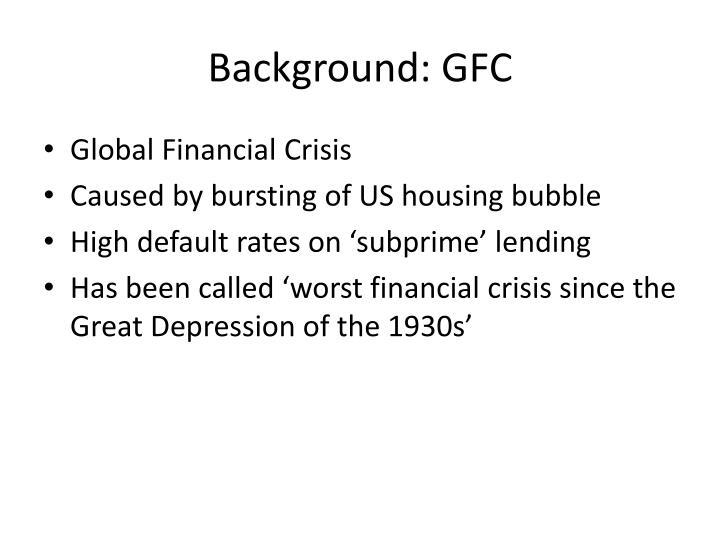 Background: GFC
