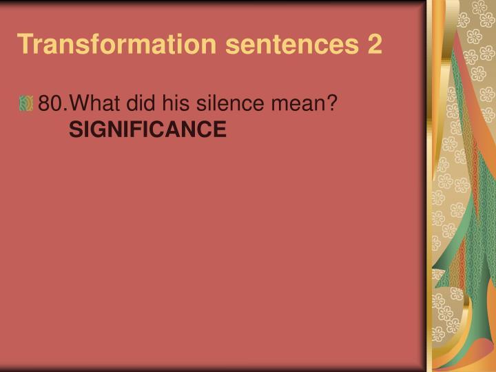 Transformation sentences 2