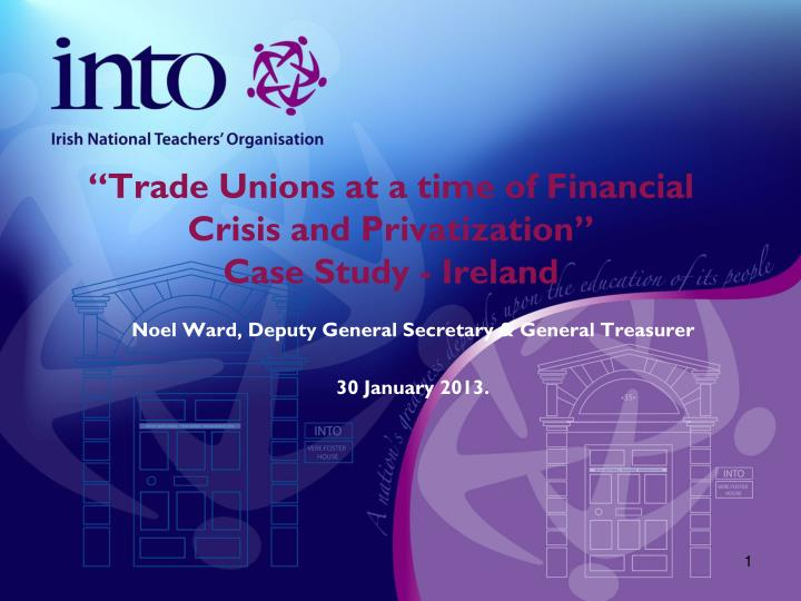 trade unions at a time of financial crisis and privatization case study ireland