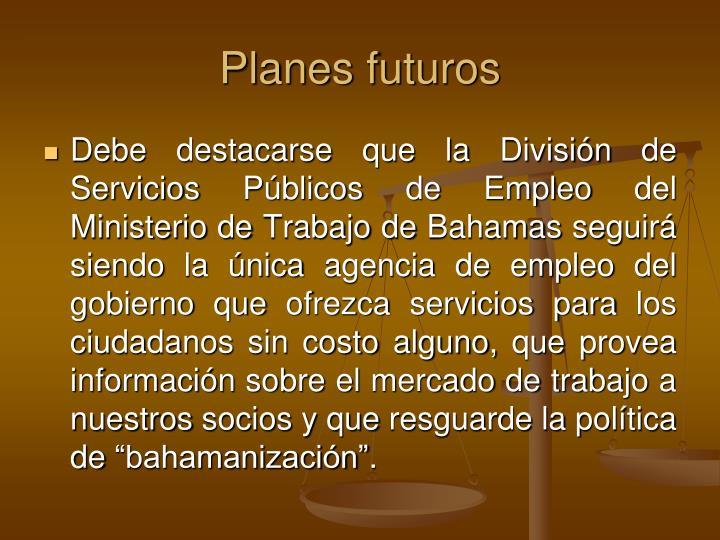 Planes futuros