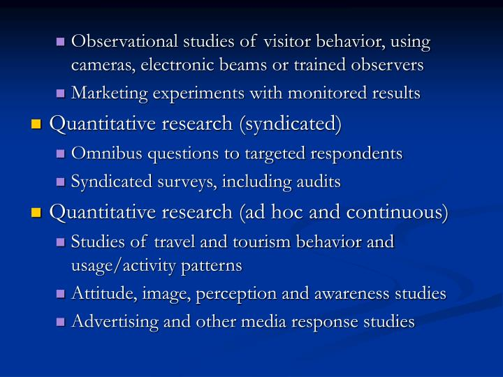 Observational studies of visitor behavior, using cameras, electronic beams or trained observers
