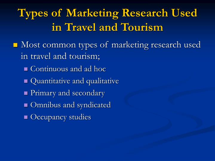 Types of Marketing Research Used in Travel and Tourism