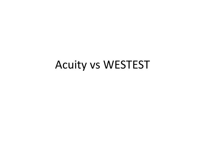 Acuity vs westest