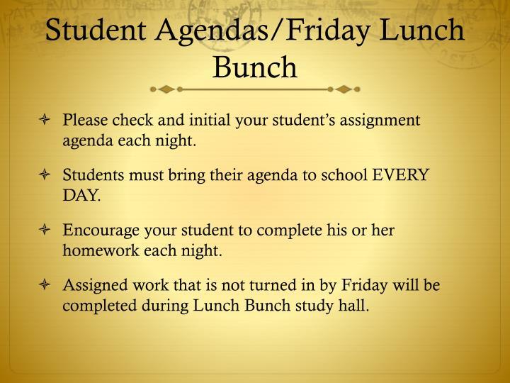 Student Agendas/Friday Lunch Bunch