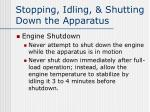 stopping idling shutting down the apparatus3