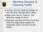 warning devices clearing traffic