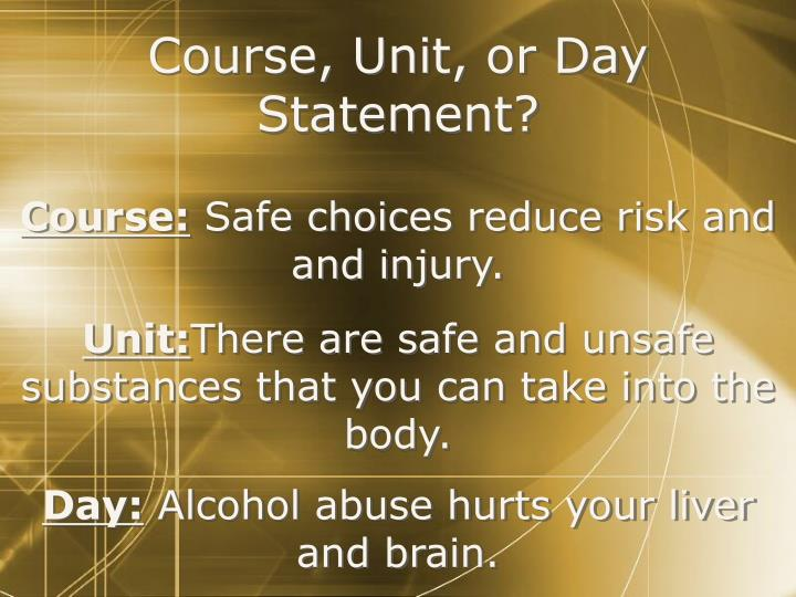 Course, Unit, or Day Statement?