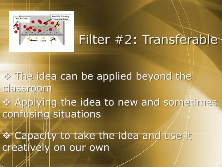 Filter #2: Transferable