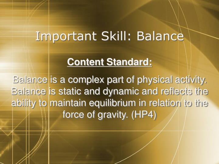 Important Skill: Balance
