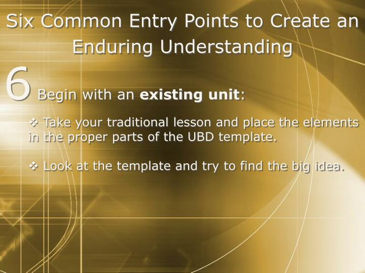 Six Common Entry Points to Create an Enduring Understanding