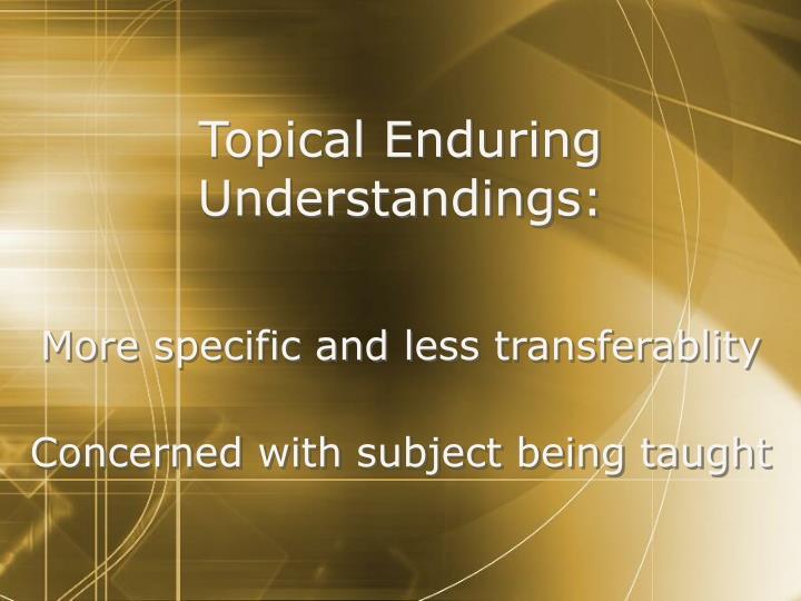 Topical Enduring Understandings: