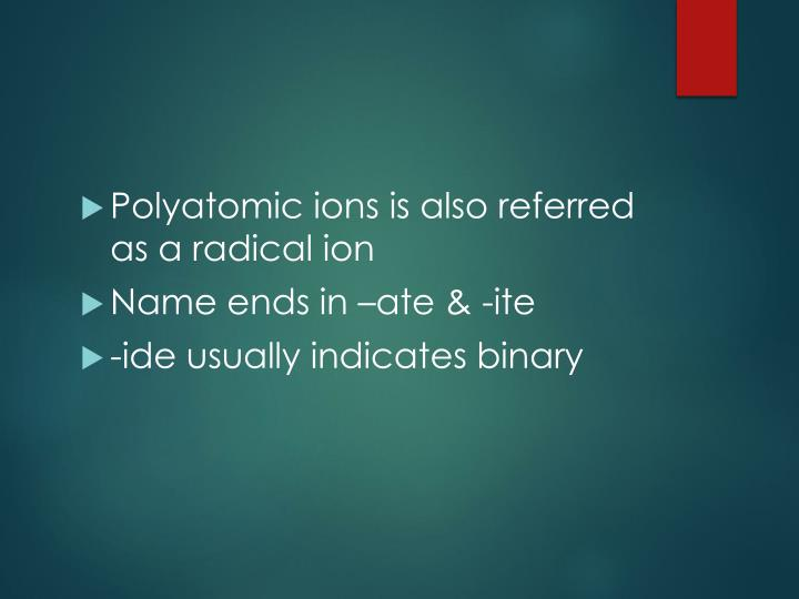 Polyatomic ions is also referred as a radical ion