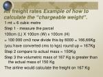 air freight rates example of how to calculate the chargeable weight