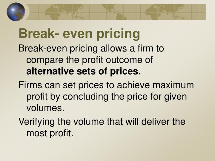 Break- even pricing